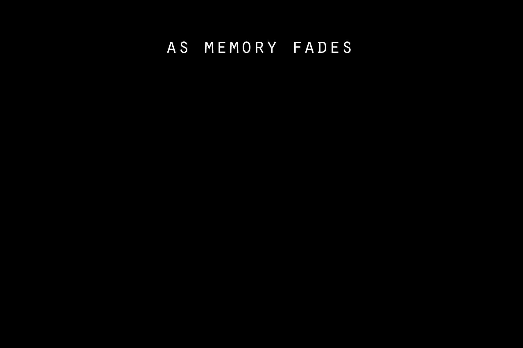 as-memory-fades